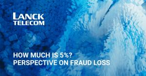 fraud loss perspective lanck telecom fms